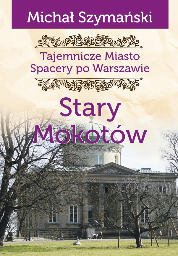 Warszawa Tajemnicze miasto Stary Mokotów