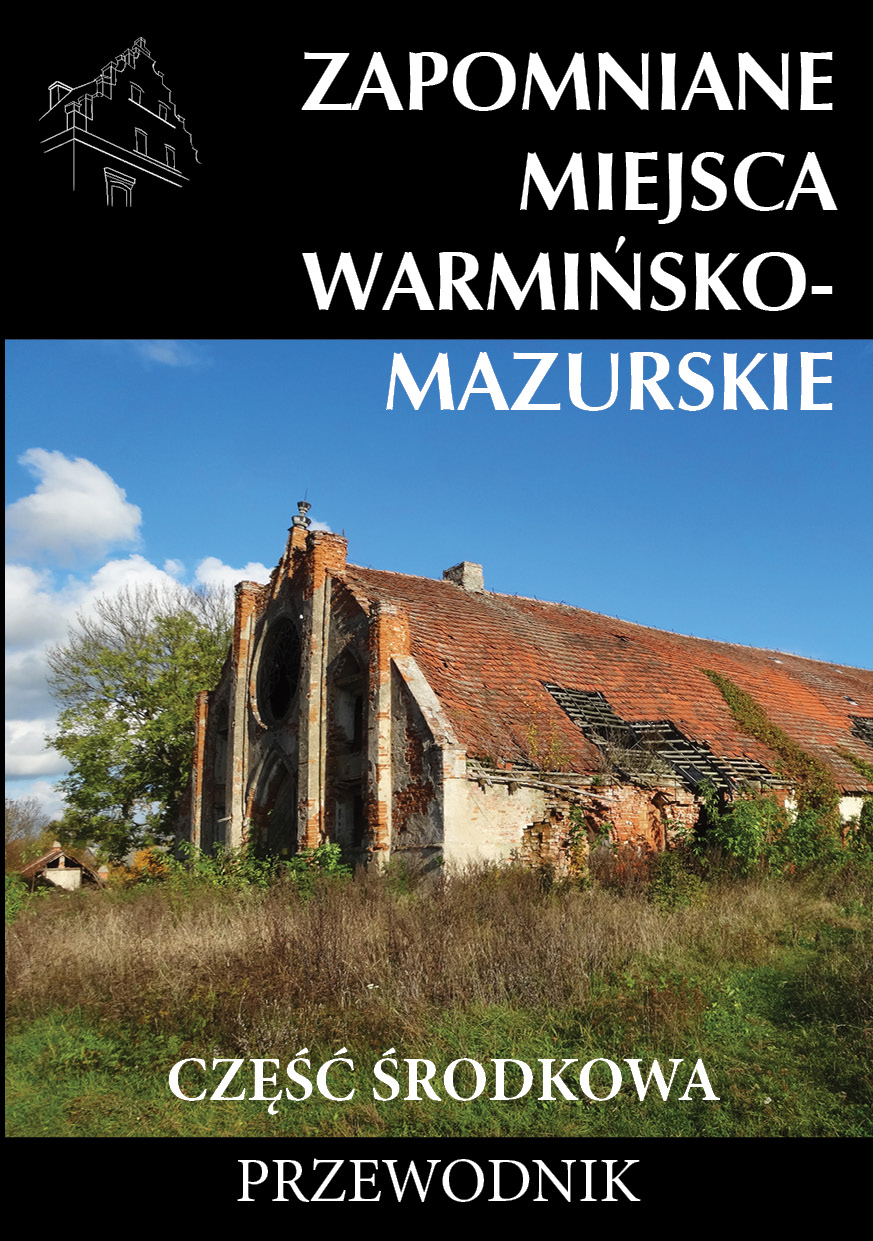 zapomniane miejsca warmińsko-mazurskie część środkowa